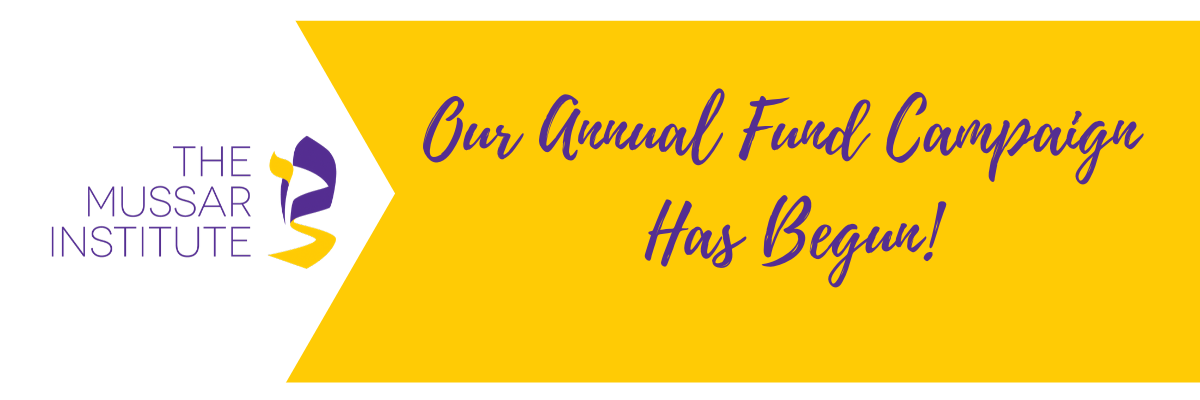 Mussar Institute Our Annual Fund Campaign Has Begun!